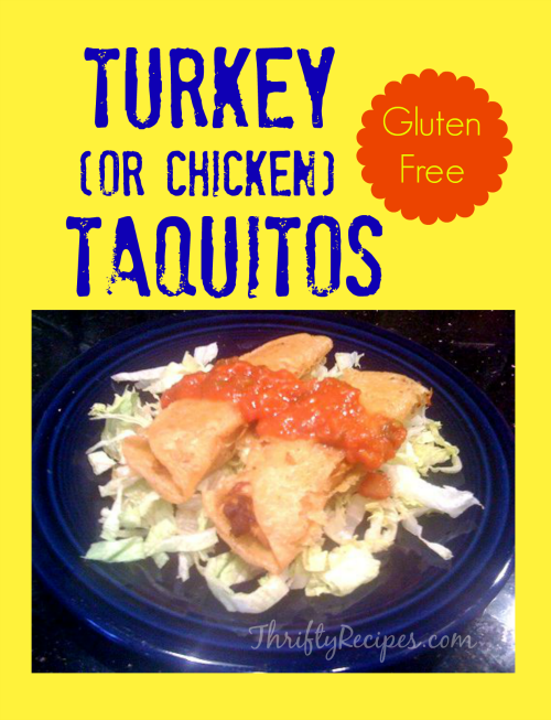 Turkey (or Chicken) Taquitos Recipe – They're Even Gluten Free!