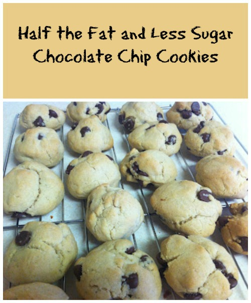 Half the Fat and Less Sugar Chocolate Chip Cookies