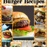 10 All Star Juicy & Cheesy Burger Recipes